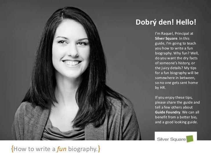 How to write a fun bio by Silver Square via slideshare Caroline - biography example