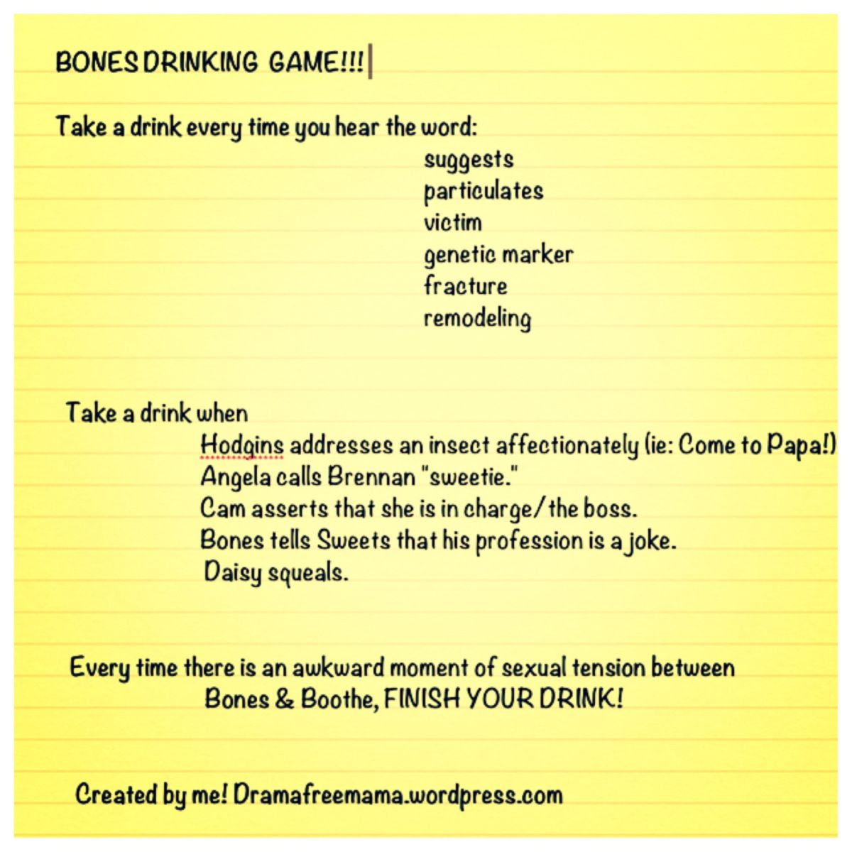 Bones Drinking Game Drinking Games Tv Show Drinking Games Drinking He (want) to take a picture. bones drinking game drinking games