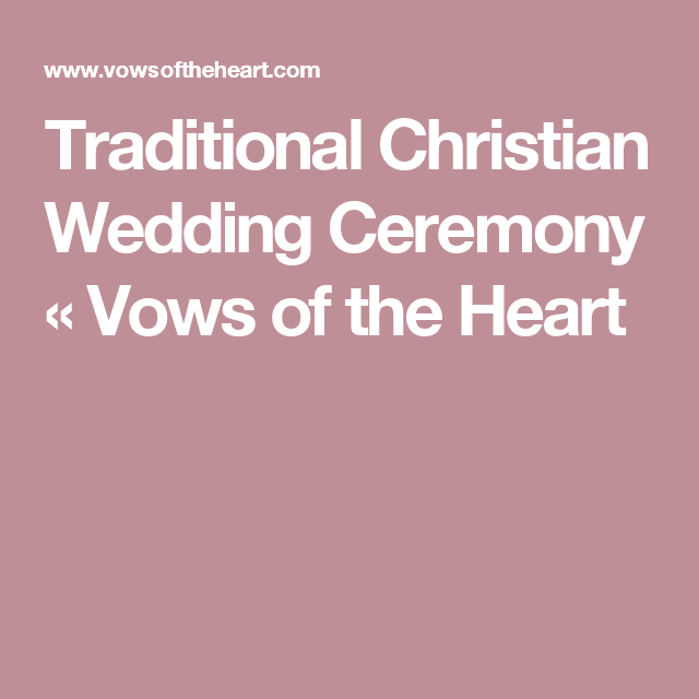 Traditional Wedding Ceremony Vows Of The Heart
