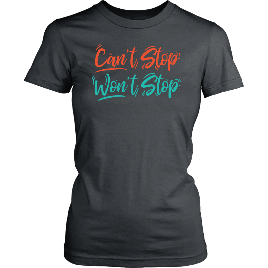 Can't Stop Won't Stop - District Womens Shirt / Charcoal / XS