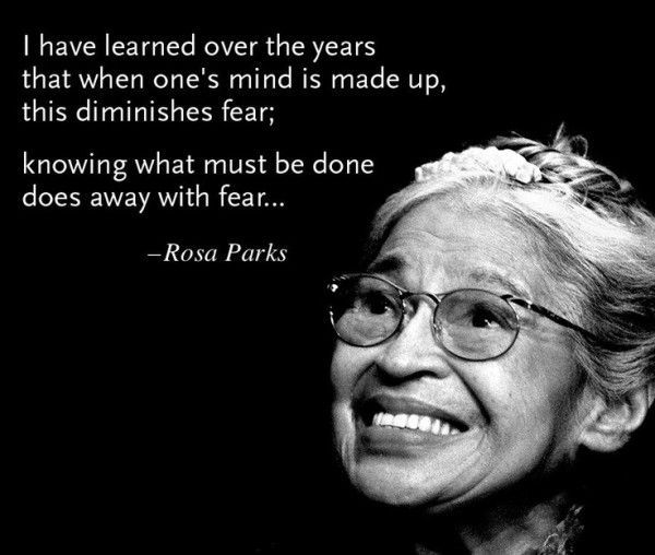 Famous Quotes About Fear: I Have Learned Over The Years That When One's Mind Is Made