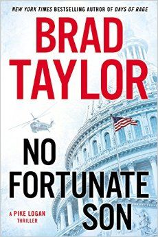 No Fortunate Son A Pike Logan Thriller by Brad Taylor eBook