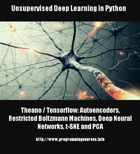 Unsupervised Deep Learning in Python  Theano / Tensorflow