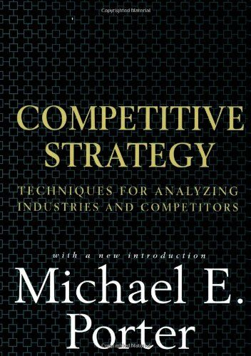 Competitive Strategy Techniques For Analyzing Industries And Competitors Economics Books Book Recommendations Business Books Worth Reading