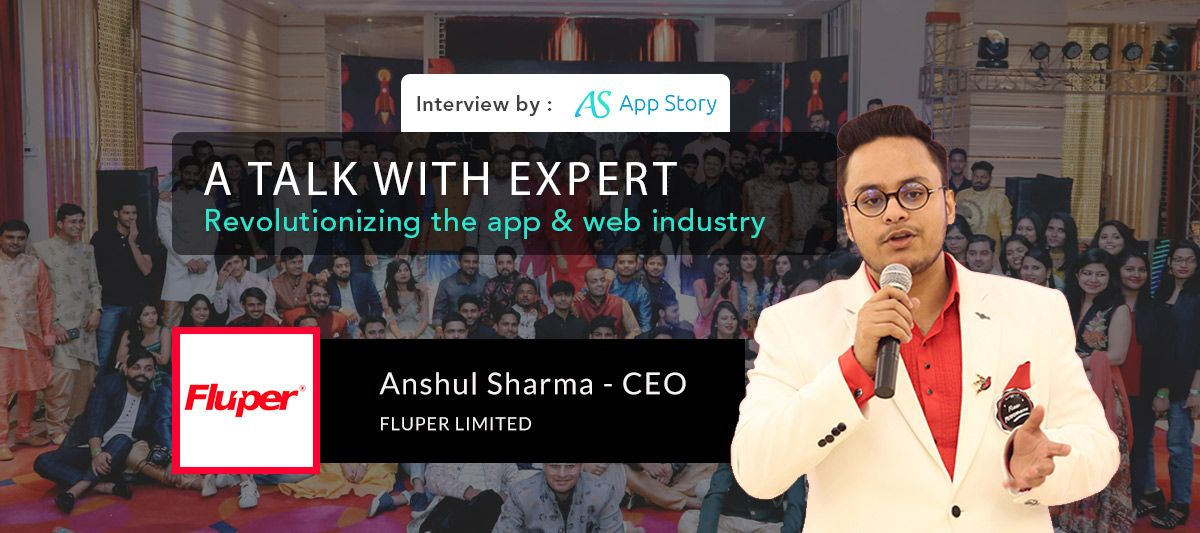 Interview With Anshul Sharma CEO of Fluper Ltd Ceo