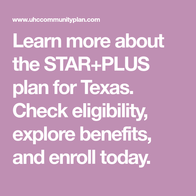 Learn More About The Star Plus Plan For Texas Check Eligibility Explore Benefits And Enroll Today In 2020 How To Plan Health Plan Medicaid