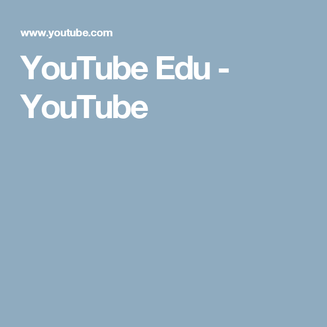 YouTube Edu - YouTube