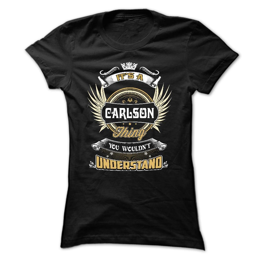 CARLSON, its a CARLSON thing you wouldnt understand, keep