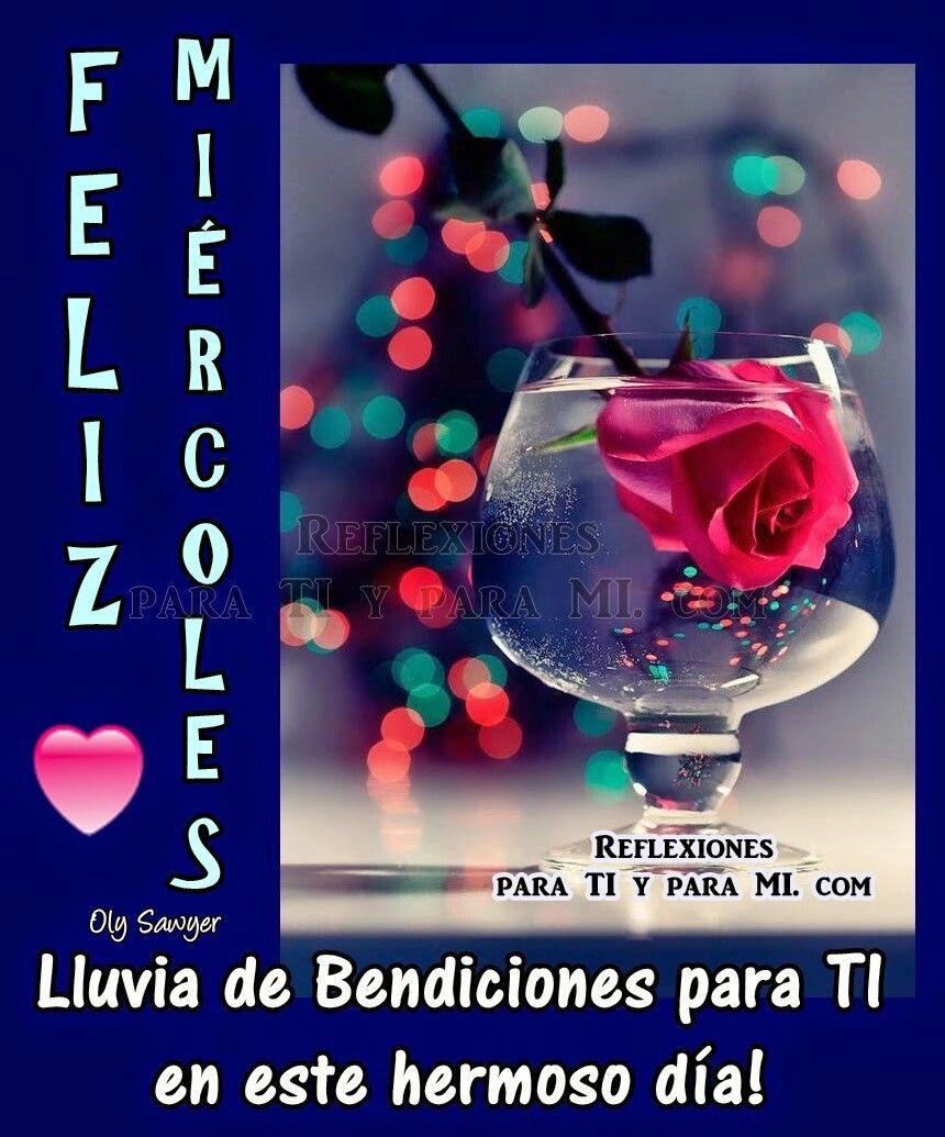 Feliz Miércoles Domingo Lluvia Buenos Deseos Para Ti Para Amigos Lunes Bendiciones Para Ti Postales De Amor Semanales