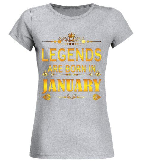 e563ac538 Legends Are Born In January shirt - Round neck T-Shirt Woman #Shirts # TShirts