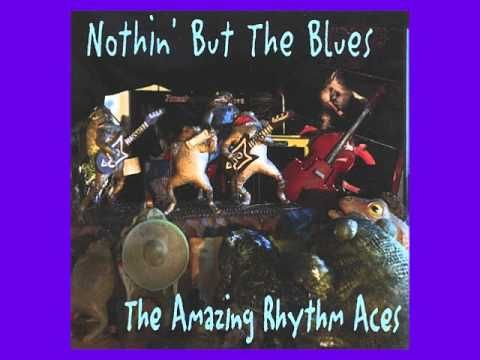 The Amazing Rhythm Aces -  Reminiscing' With The Blues