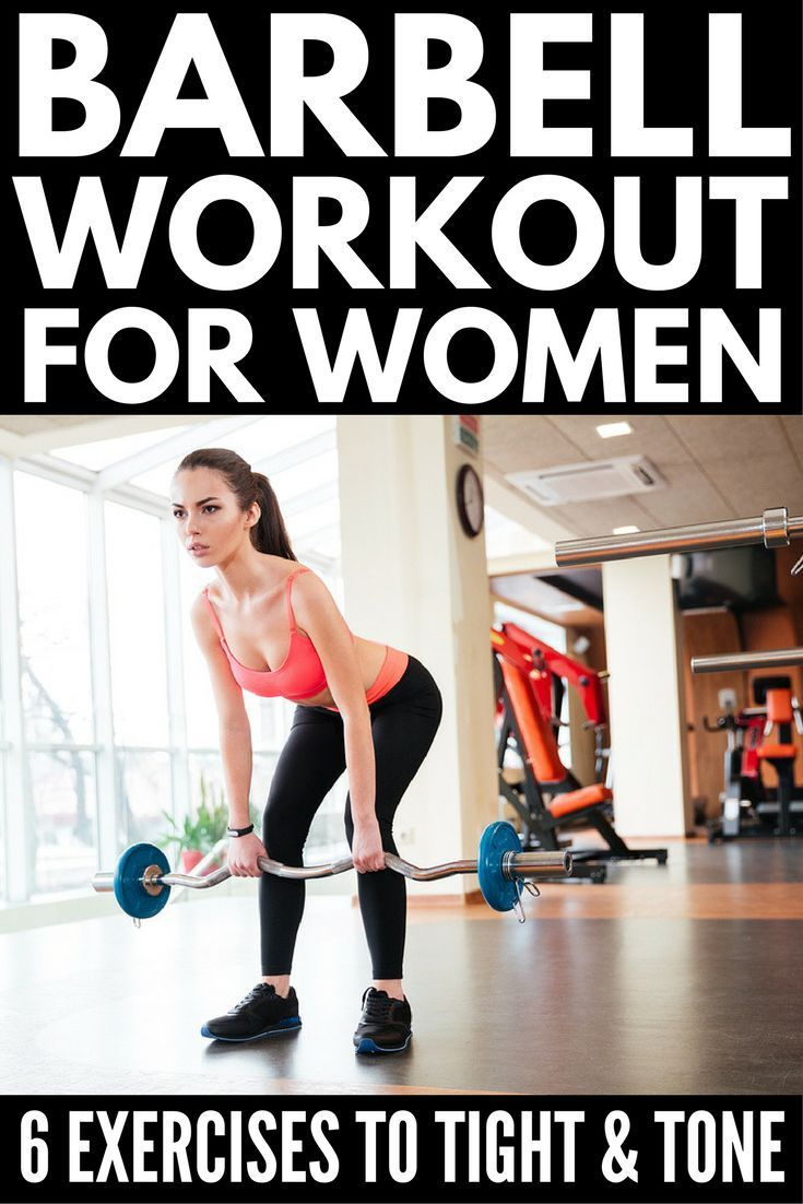 85a6fabd1 This full body barbell workout routine for women consists of 6 simple  exercises that tighten and