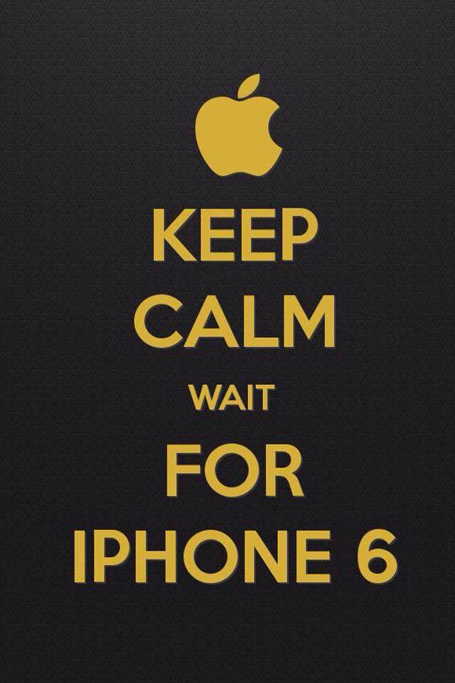 Keep Calm Wait For IPhone 6