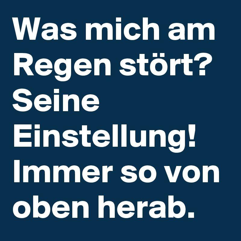 #Regen #Oben #Herab #Boldomatic #Sprüche #Lustig #Witzig