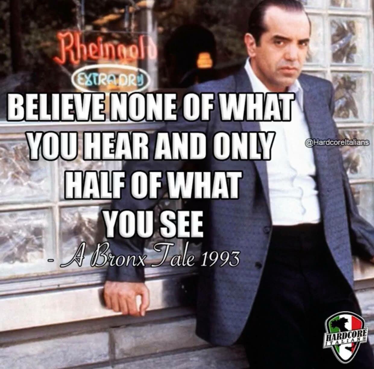 Believe Half Of What You And A Bronx Tale Funny Italian