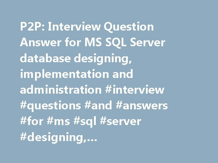 P2P Interview Question Answer for MS SQL Server database designing - server interview questions