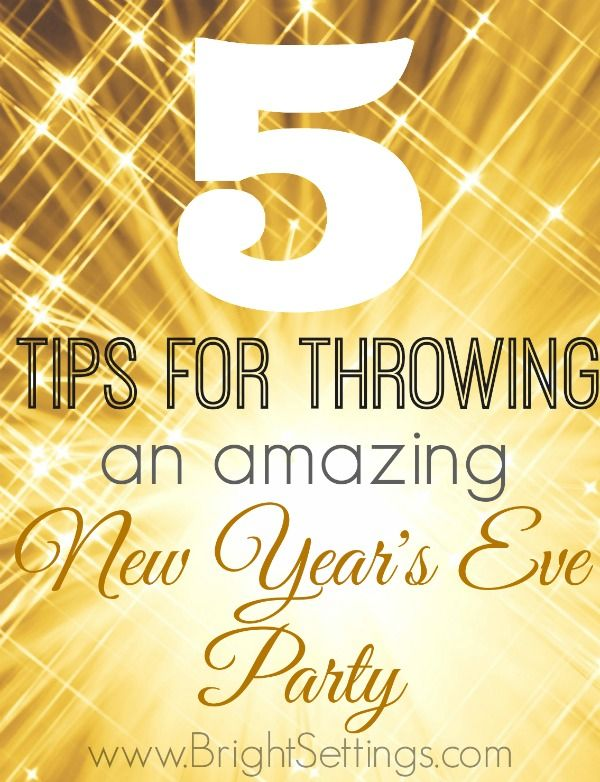 5 tips for throwing a new years eve party