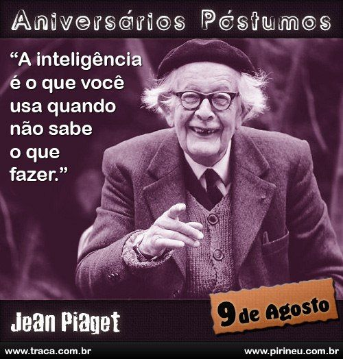 Jean Piaget Jean Piaget Aniversário Citação Citações