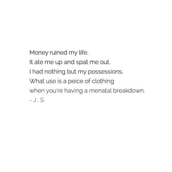 Money Ruined My Life Quotes Words Deep Happy Sad W O R D S