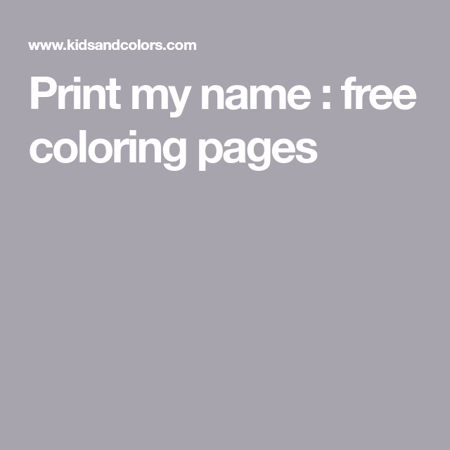 Print My Name Free Coloring Pages Name Coloring Pages Coloring Pages Free Coloring Pages