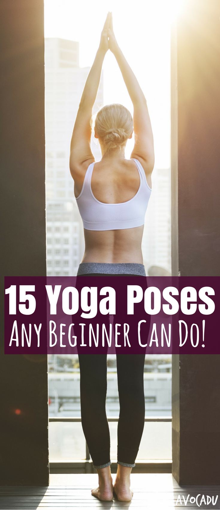 New to yoga? It's incredible for your body and can even help you lose weight! These yoga poses for beginners are a perfect place to start! http://avocadu.com/basic-yoga-poses/