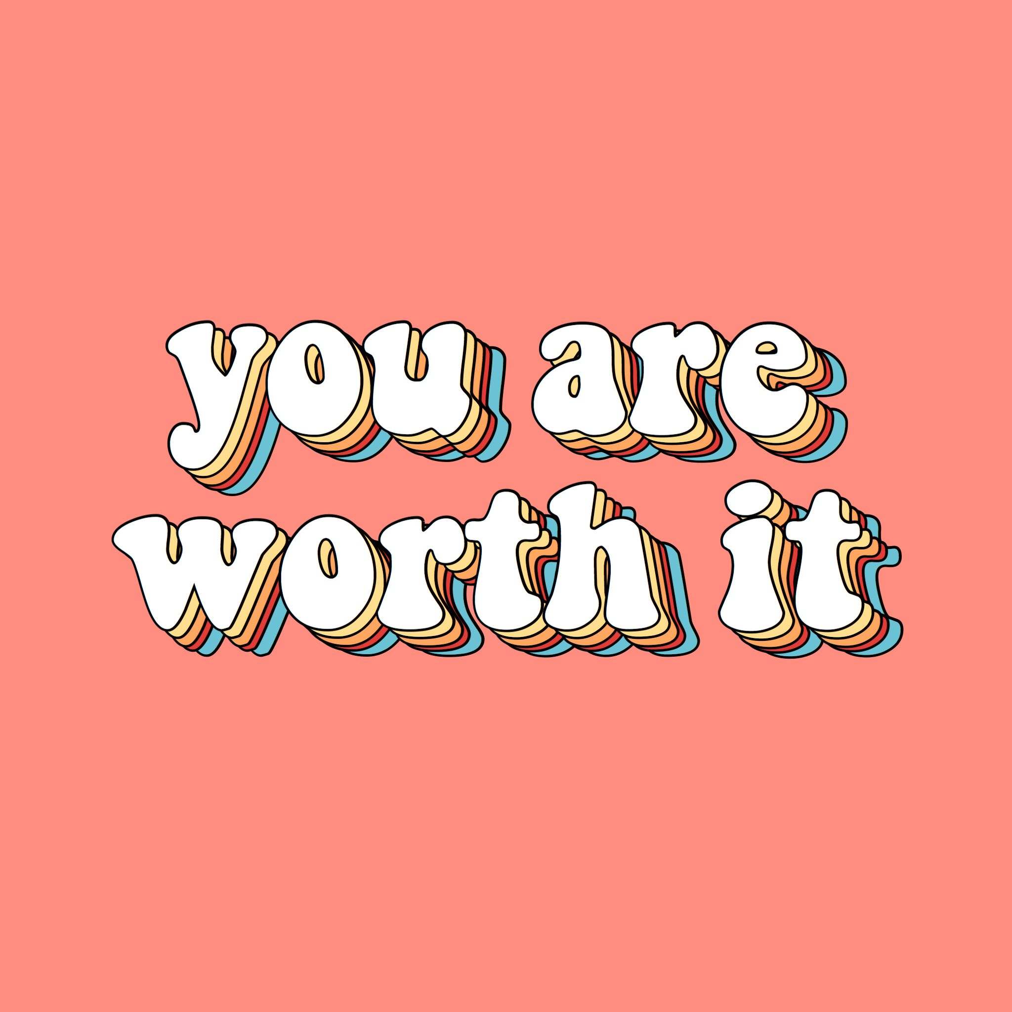 You Are Worth It Quotes Words Rainbow Coral Yellow Aesthetic Vsco