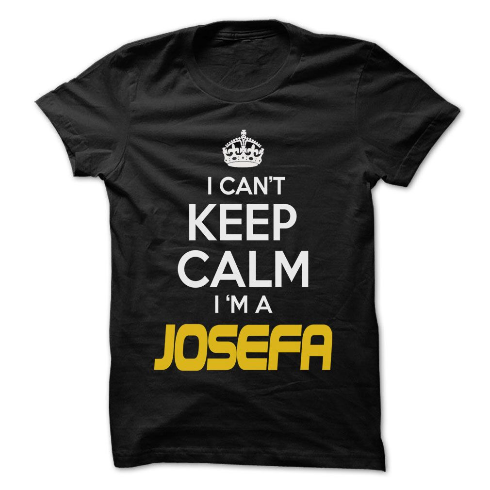 Keep Calm ④ I am ... JOSEFA - Awesome Keep Calm Shirt !If you are JOSEFA or loves one. Then this shirt is for you. Cheers !!!Keep Calm, cool JOSEFA shirt, cute JOSEFA shirt, awesome JOSEFA shirt, great JOSEFA shirt, team JOSEFA shirt, JOSEFA mom shirt, JOSEFA dady shirt, JOS