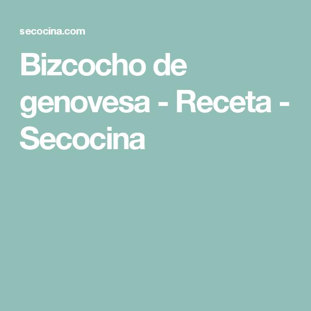 Bizcocho de genovesa - Receta - Secocina