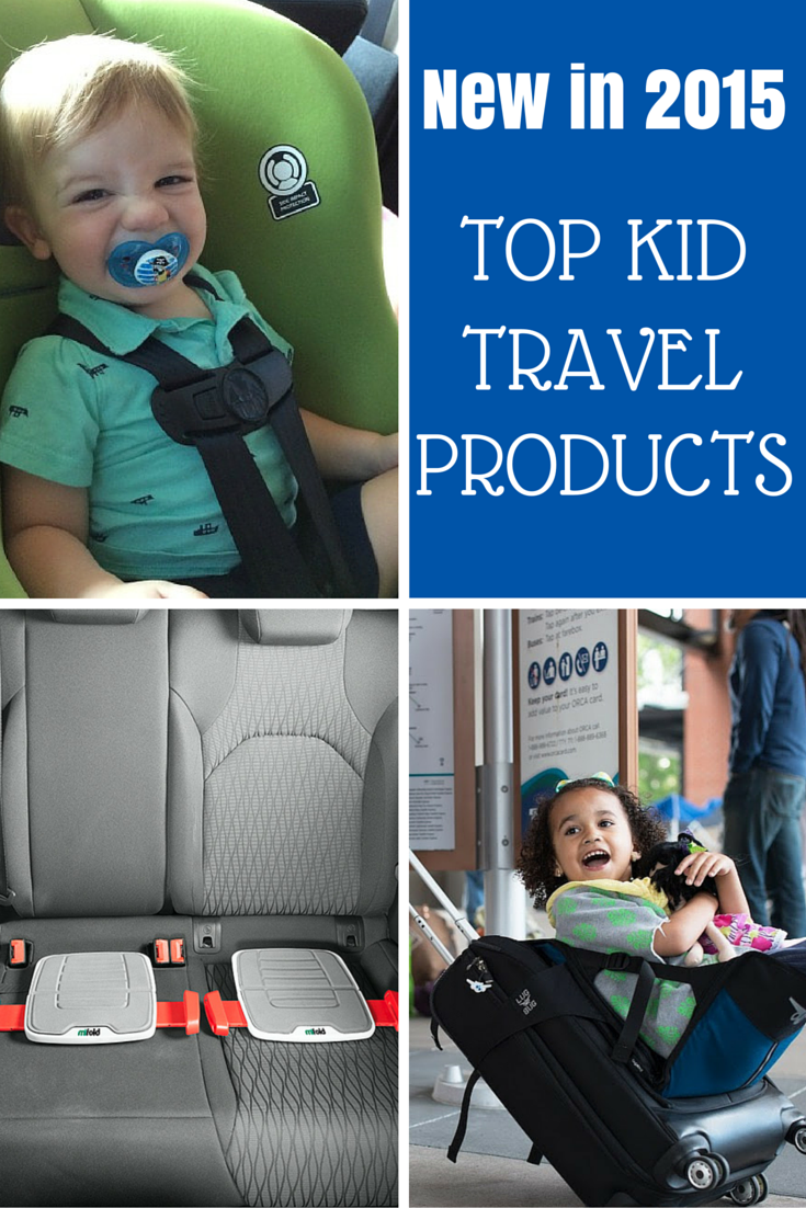 Find Out What New Products For Travel With Kids Wowed Us In 2015 To