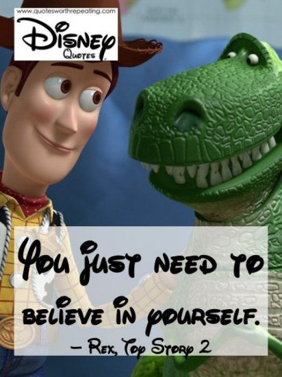 You Just Need To Believe In Yourself Rex Toy Story 2 Quotes