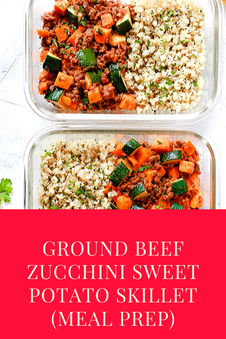 Ground Beef Zucchini Sweet Potato Skillet Meal Prep Ground Beef Sweet Potato Recipe Sweet Potato Recipes Healthy Whole30 Ground Beef Recipes