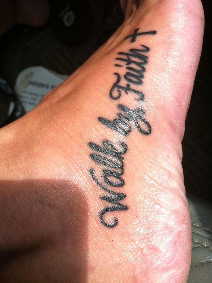 Faith foot tattoo..: Tattoo Ideas Feet Tattoos Walk By Faith Tattoo ...
