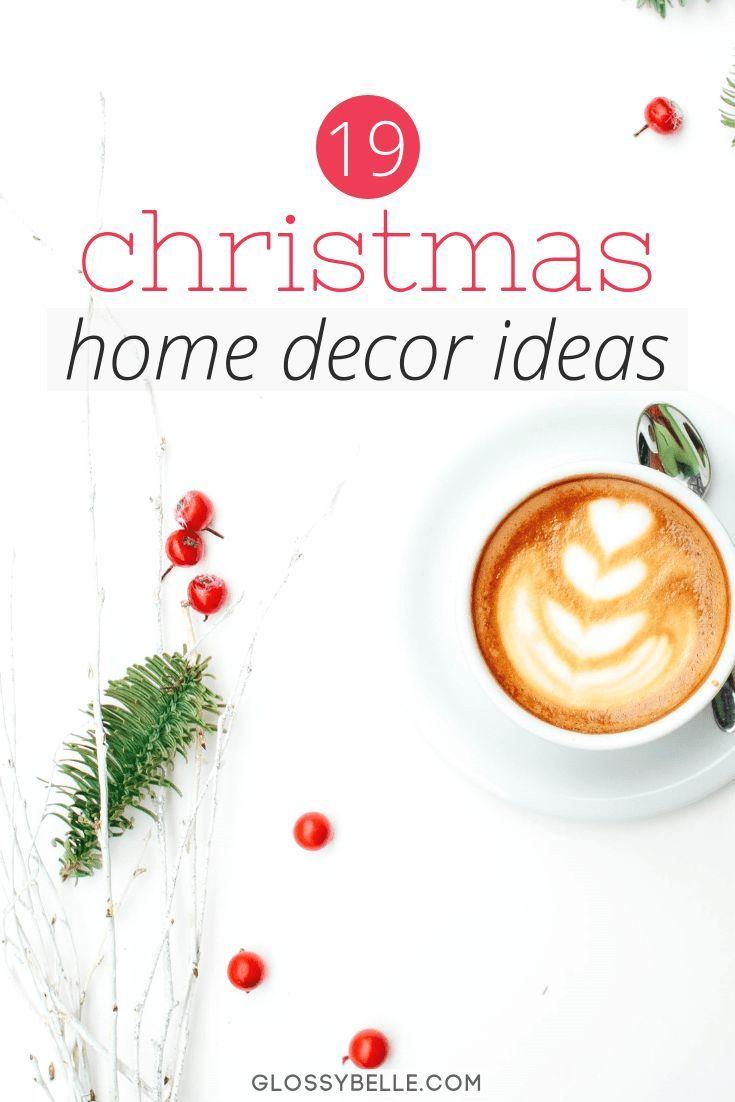 19 Festive Holiday Home Decor Ideas – Glossy Belle