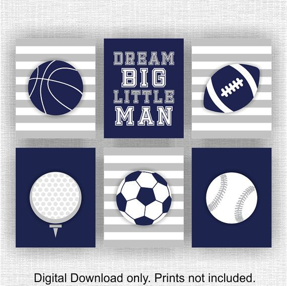 INSTANT DOWNLOAD Navy and Gray Boy Room Sports Decor, Sports Nursery Football Wall Art Dream Big Little Man Quote Set of 6, 8x10 images