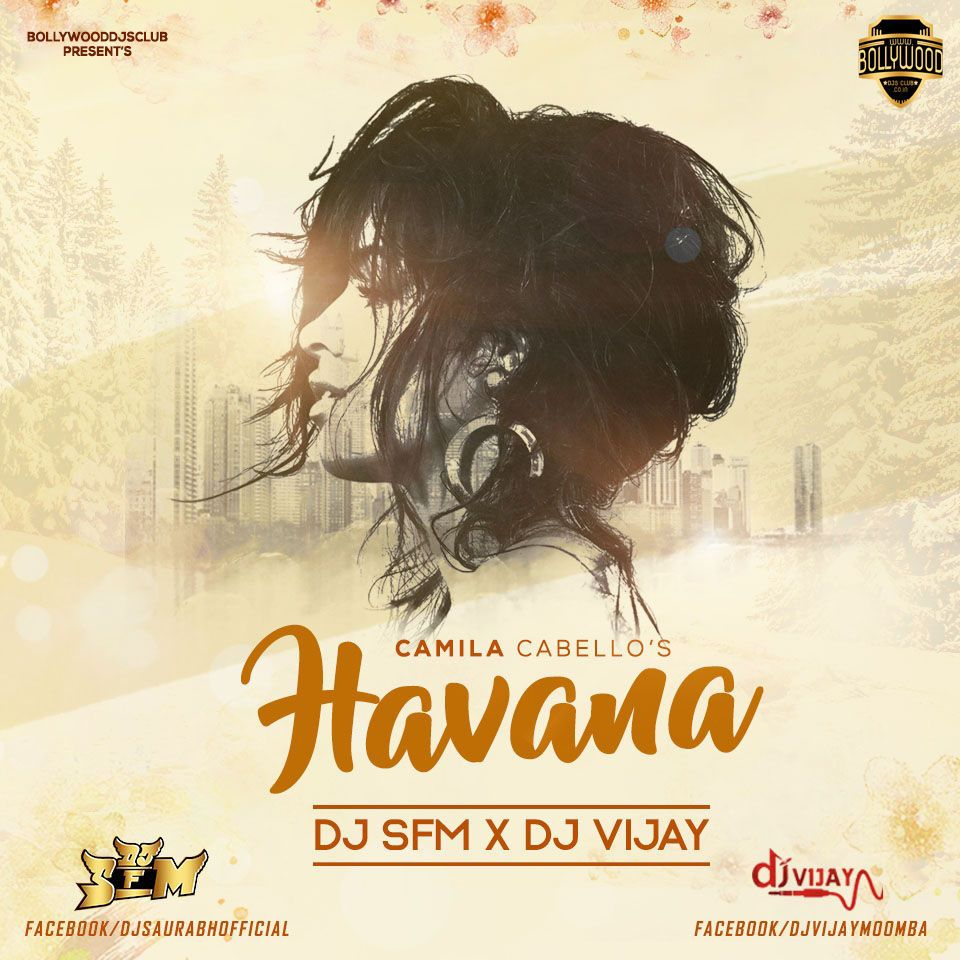 Havana Camila Cabello S Dj S F M Dj Vijay Remix Download Http Bit Ly 2pnvoh0 For Latest Updates Visit Https Www Bolly Dj Remix Dj Camila Cabello