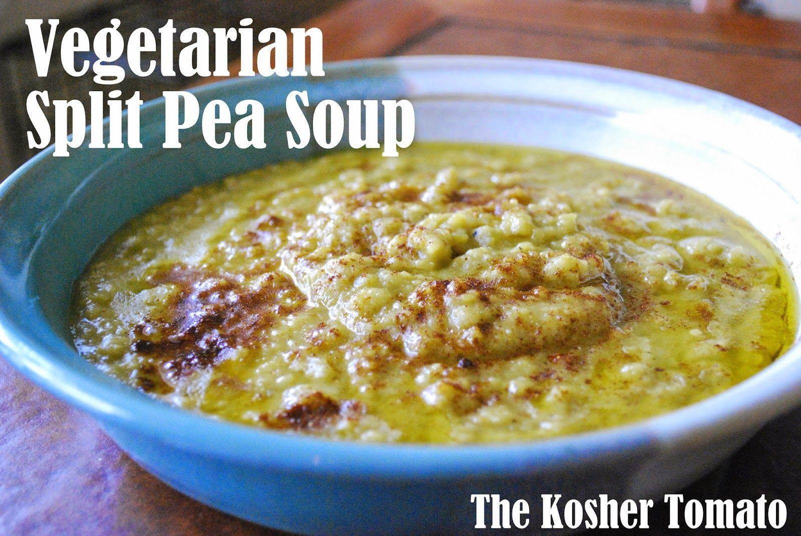 The Kosher Tomato: Vegetarian Split Pea Soup