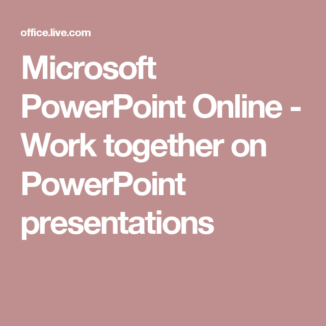 microsoft powerpoint online work together on powerpoint
