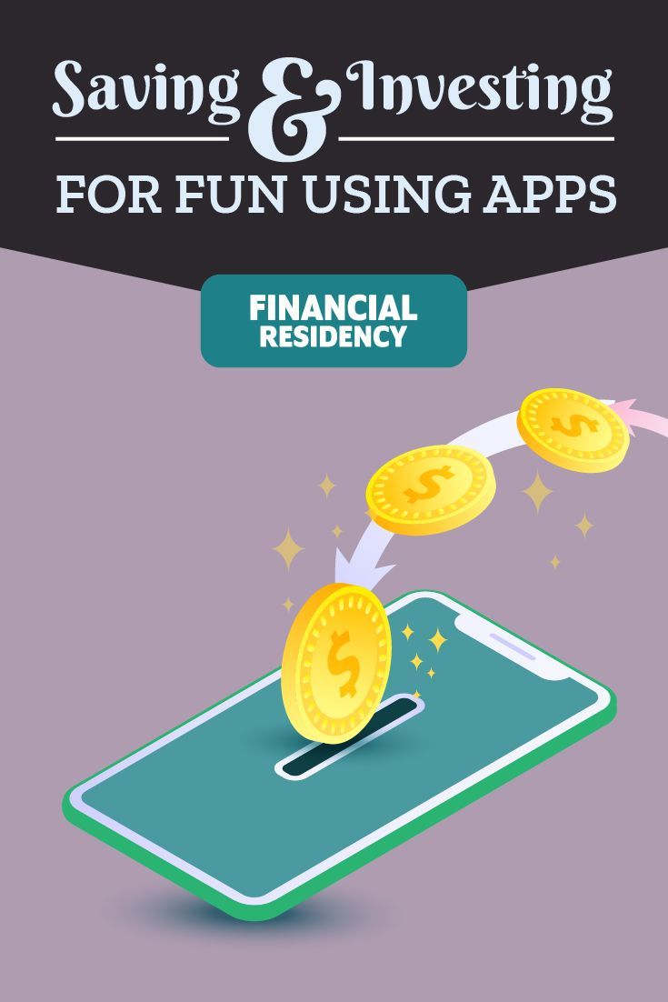 Saving and Investing for Fun Using Apps Investing
