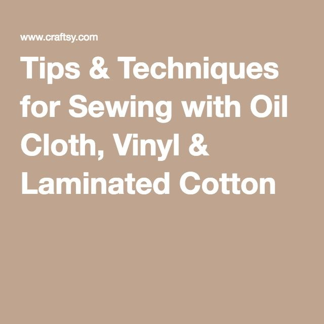 Tips & Techniques for Sewing with Oil Cloth, Vinyl & Laminated Cotton