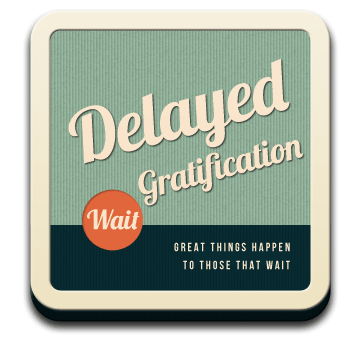 quote about delayed gratification | The chief cause of failure and unhappiness is trading what you want ...