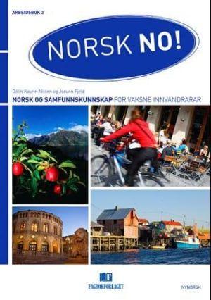 Norsk no! Arbeidsbok 2 Nynorsk utgåve (Norks og samfunnskunnskap for vaksne innvandrarar, spor 2, nivå A2)   Gölin Kaurin Nilsen - Fagbokforlaget.no