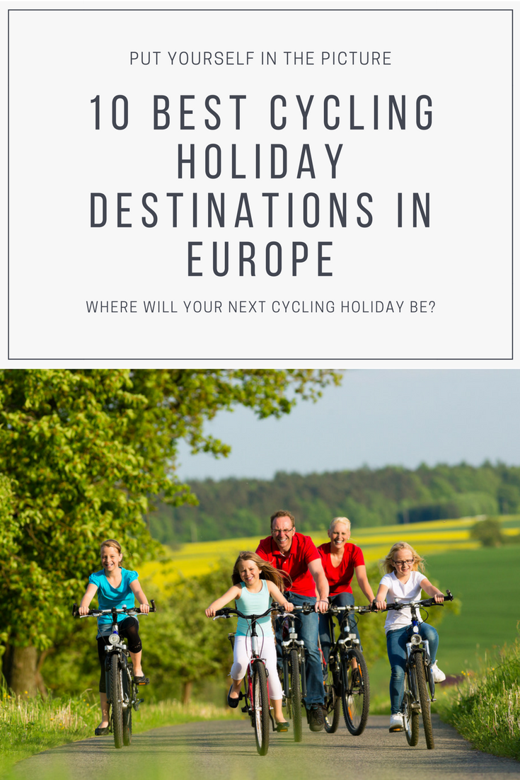 The 10 Best Family Cycling Holiday Destinations In Europe With