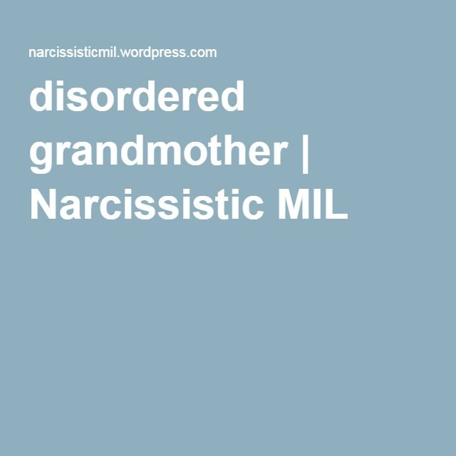 GROßARTIGE SEITE: disordered grandmother | Narcissistic MIL