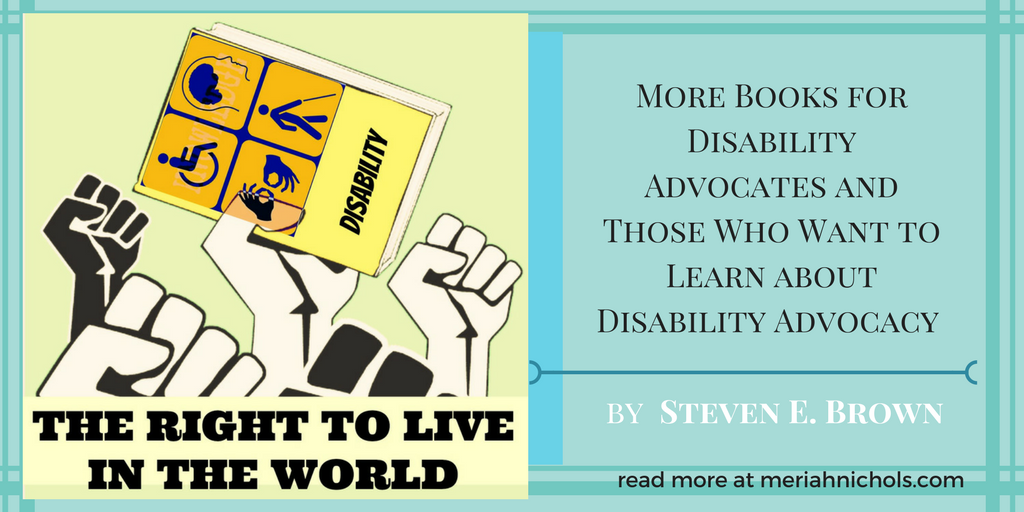 The Right To Live In The World Books On Disability Advocacy Disability Advocacy Disability Advocacy