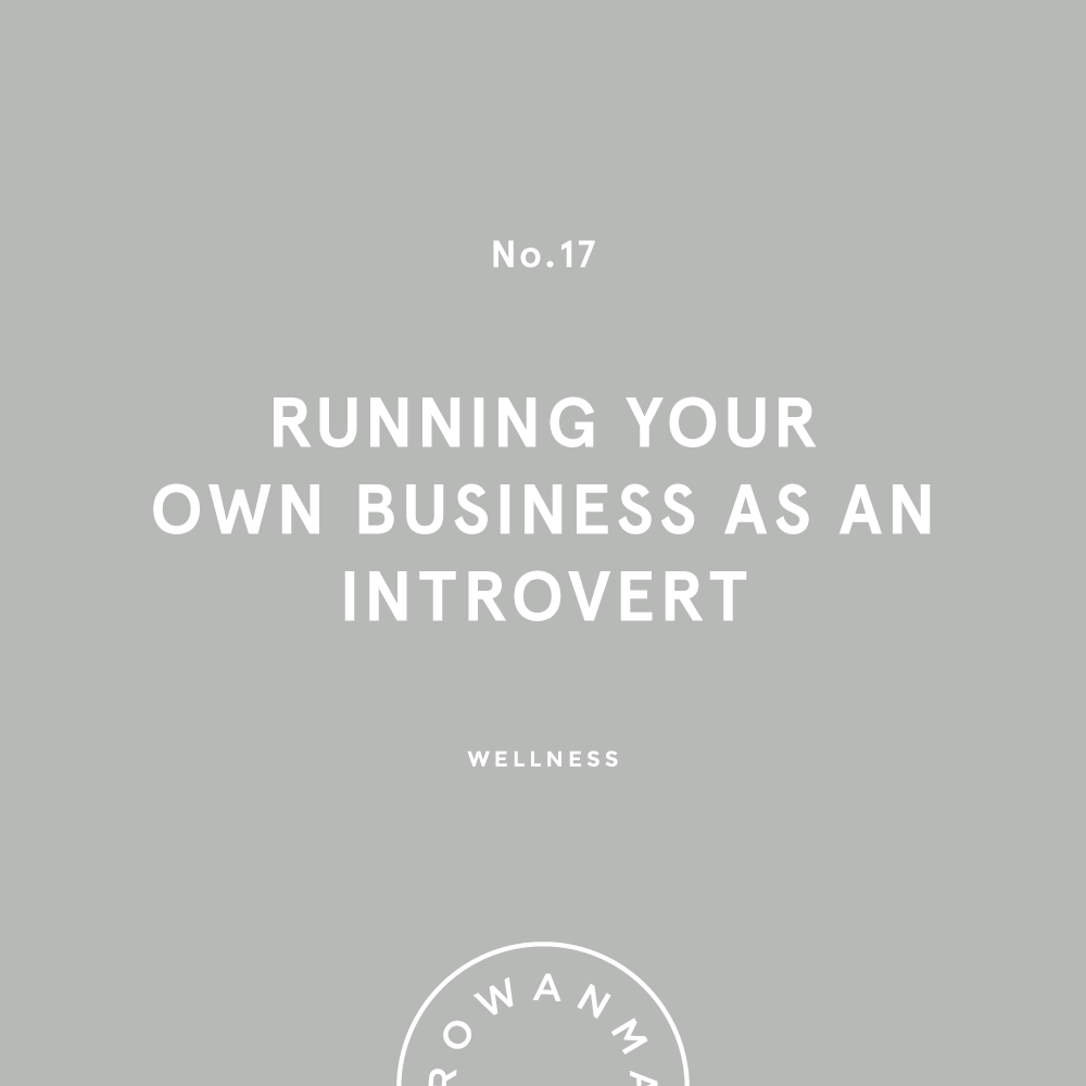 Running Your Own Business as an Introvert | By Rowan Made ...