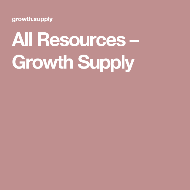 All Resources – Growth Supply
