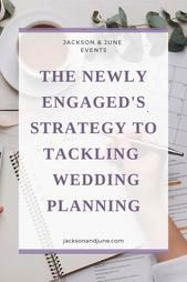 Newly Engageds Strategy to Tackle Wedding Planning HEAD ON The Newly Engageds Strategy to Tackle Wedding Planning HEAD ON