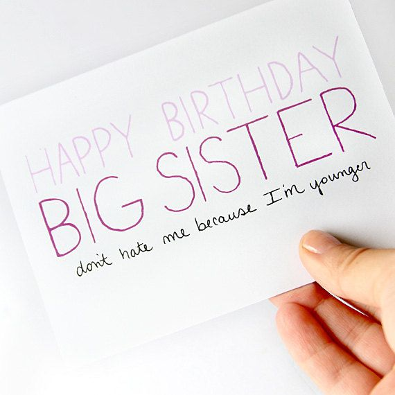 Big Sister Birthday Card For Older Dont Hate Me Cuz Im Younger Purple On White Etsy 400