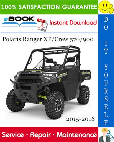 Polaris Ranger Xp Crew 570 900 Utility Terrain Vehicle Service Repair Manual 2015 2016 Download In 2020 Polaris Ranger Terrain Vehicle Polaris Ranger Xp 1000