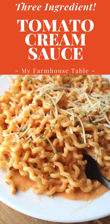 Three Ingredient Tomato Cream Pasta Sauce - My Farmhouse Table